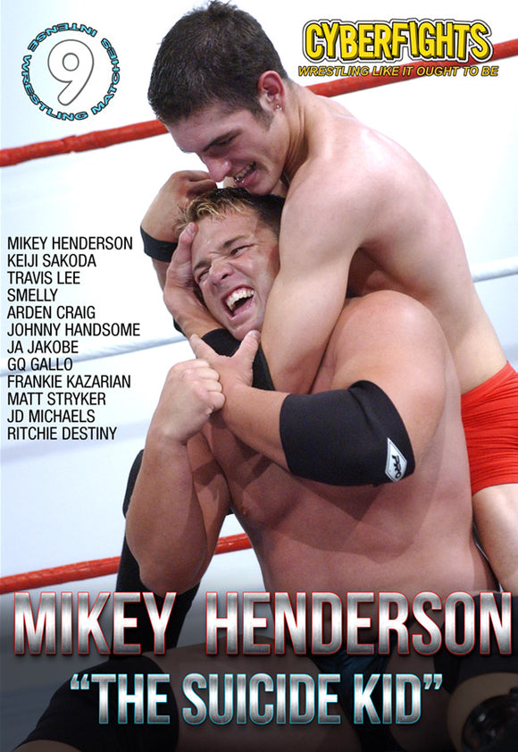 Cyberfights 143: Mikey Henderson The Suicide Kid