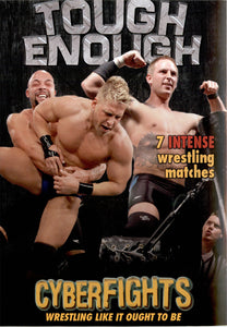 CYBERFIGHTS 107 - TOUGH ENOUGH (DVD)