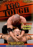CYBERFIGHTS 114 - TOO TOUGH DVD