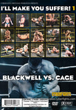 I'LL MAKE YOU SUFFER 1: BLACKWELL VS CAGE