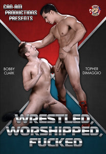 WRESTLED, WORSHIPPED, FUCKED