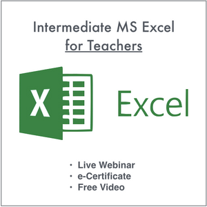 Video Webinar + Live Webinar Class Package: Intermediate MS Excel for Teachers (July 31, 2020)