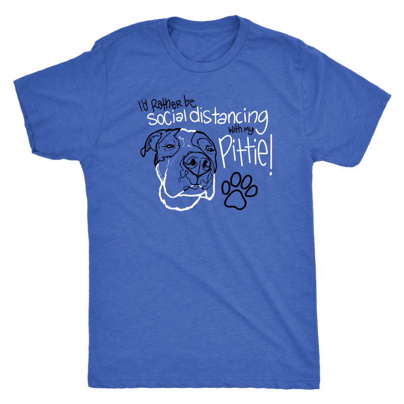 I'd Rather Be Social Distancing With My Pittie! His Tee (5 colors)
