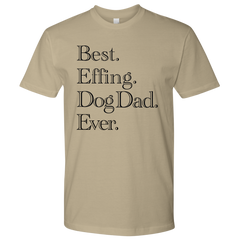Best. Effing. Dog Dad. Ever. (9 colors)