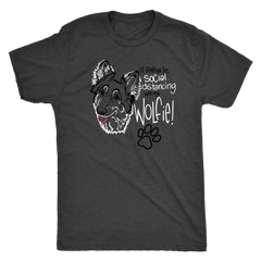 I'd Rather Be Social Distancing With My Wolfie!  His Tee (5 colors)