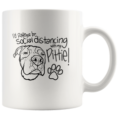 I'd Rather Be Social Distancing With My Pittie! MUG (2 sizes)