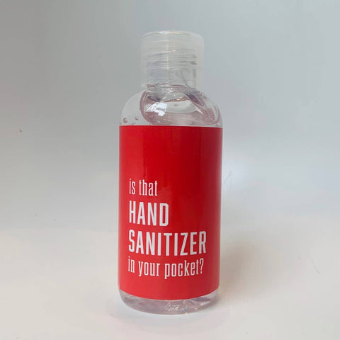 Is that Hand Sanitizer in Your Pocket Hand Sanitizer