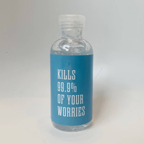 KILLS 99.9% OF YOUR WORRIES Hand Sanitizer