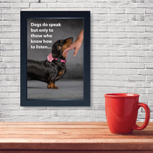 Load image into Gallery viewer, Dogs Do Speak, Framed Print
