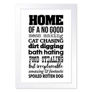 Home Of A Spoiled Rotten Dog, Framed Print