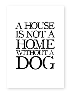 A House Is Not A Home Without A Dog, Framed Print