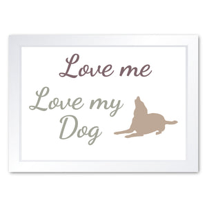 Love Me Love My Dog, Framed Print