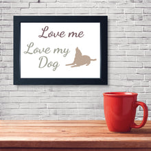 Load image into Gallery viewer, Love Me Love My Dog, Framed Print