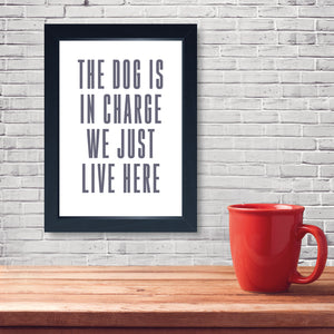 The Dog Is In Charge, Framed Print