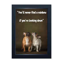Load image into Gallery viewer, You'll Never Find A Rainbow If You're Looking Down, Framed Print