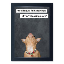 Load image into Gallery viewer, You'll Never Find A Rainbow If You're Looking Down, Chihuahua, Framed Print