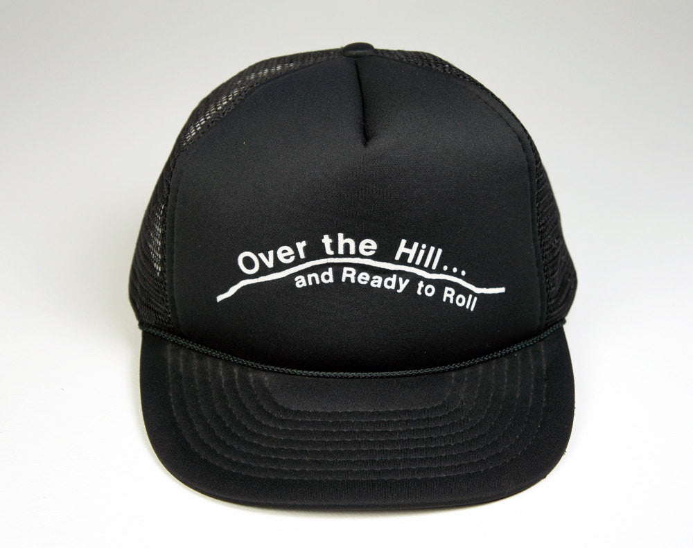Over the Hill and Ready to Roll Trucker Hat