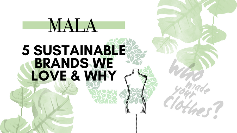 """Who made my clothes?"" 5 Sustainable Brands We Love & Why"