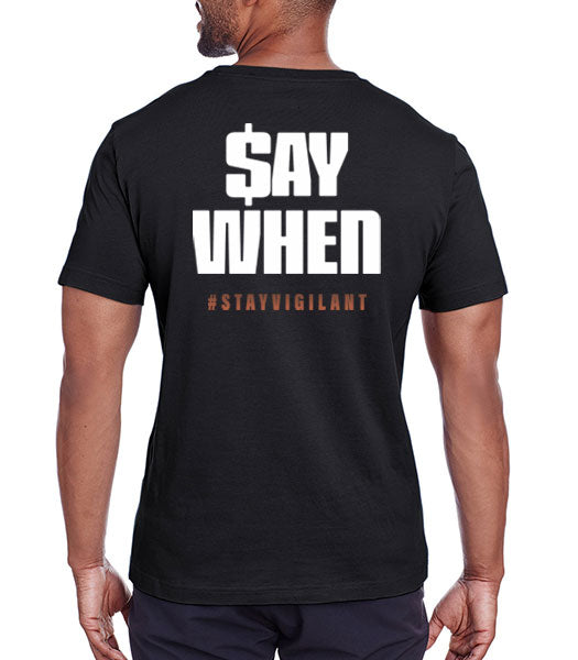 "Mens T-Shirt - ""Say When"""