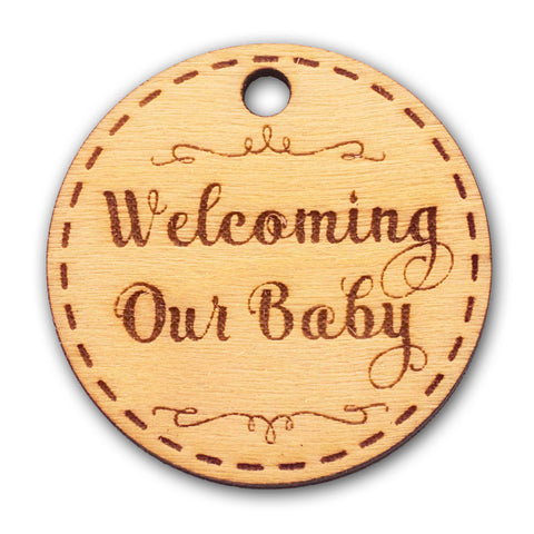 Wooden Round Welcoming Our Baby Engraved Favor Tags