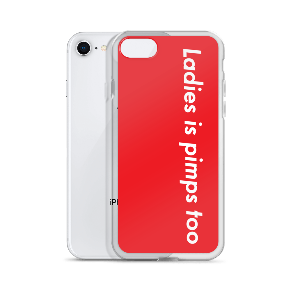 Ladies Is Pimps Too iPhone Case