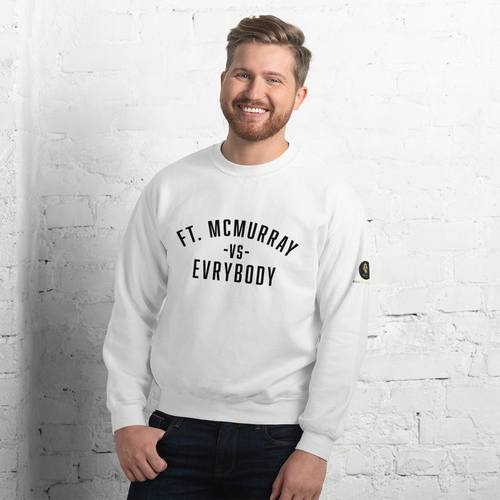 Fort McMurray Vs Evrybody Sweatshirt - yegco