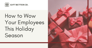 How to Wow Your Employees This Holiday Season