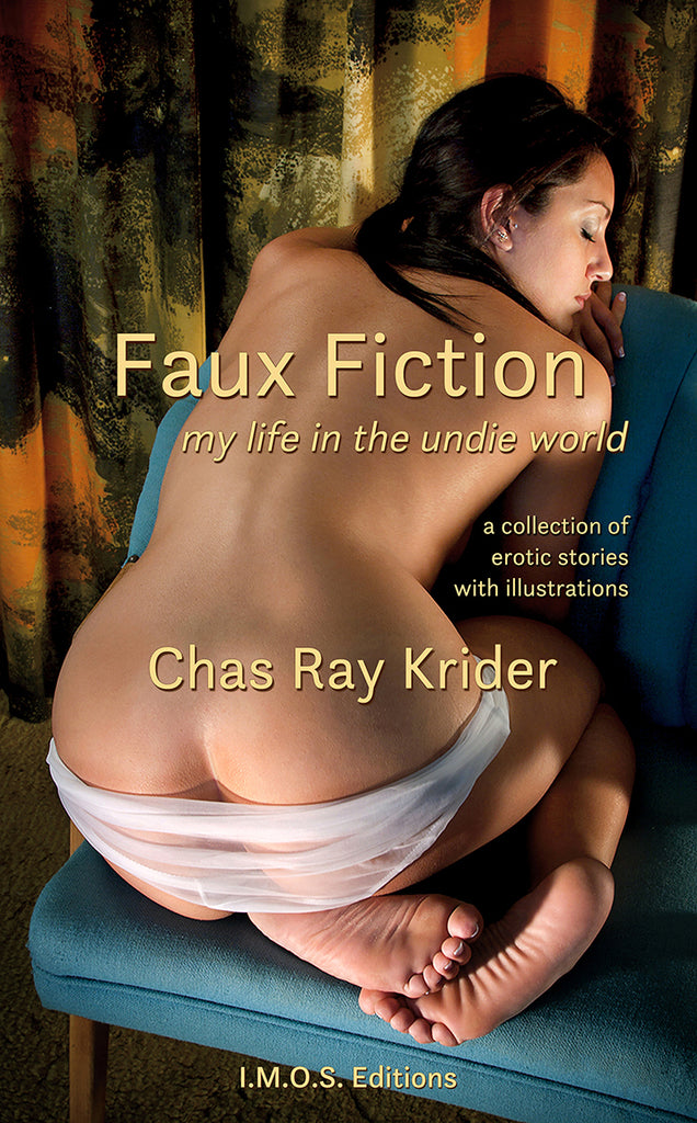 Book: Faux Fiction: my life in the undie world