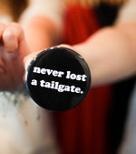 Never Lost A Tailgate Button