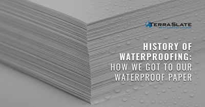 History Of Waterproofing: How We Got To Our Waterproof Paper
