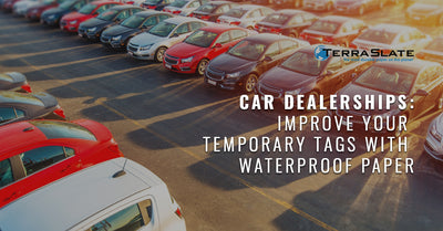 Car Dealerships: Improve Your Temporary Tags With Waterproof Paper