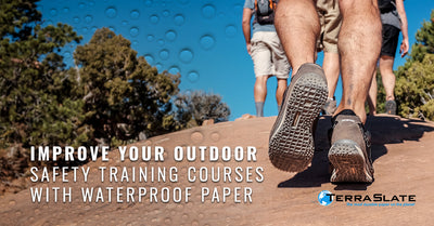 Improve Your Outdoor Safety Training Courses With Waterproof Paper