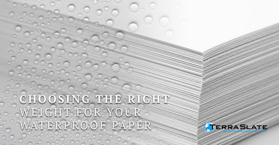 Choosing The Right Weight For Your Waterproof Paper