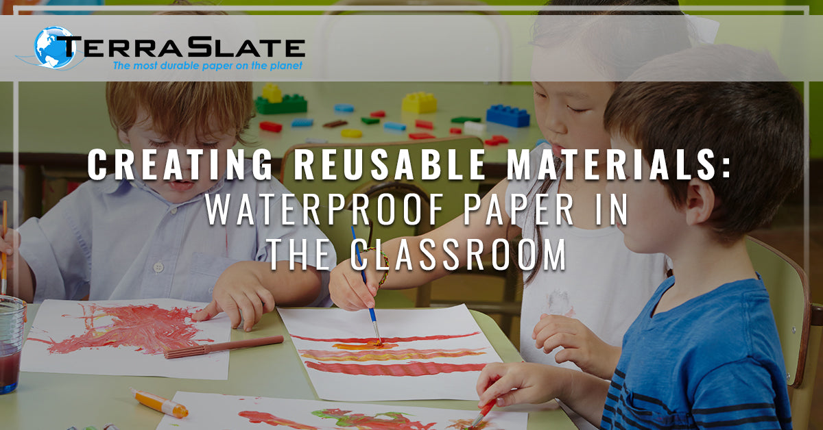 Creating Reusable Materials: Waterproof Paper in The Classroom