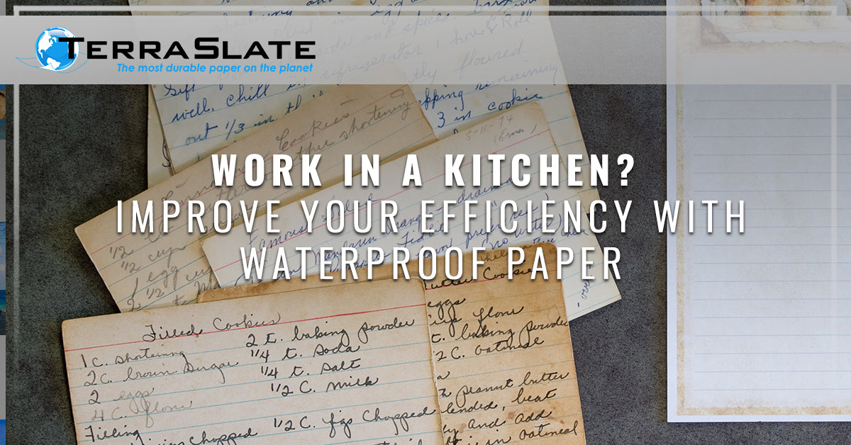 Work In A Kitchen? Improve Your Efficiency With Waterproof Paper