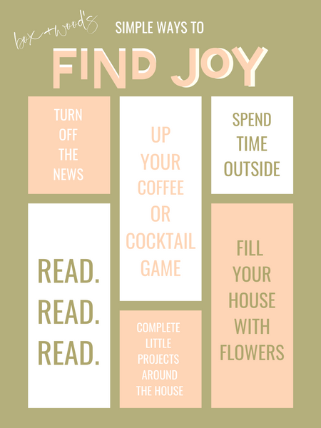 Box+Wood's Simple Ways to Find Joy