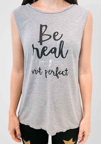 BE REAL NOT PERFECT TEE