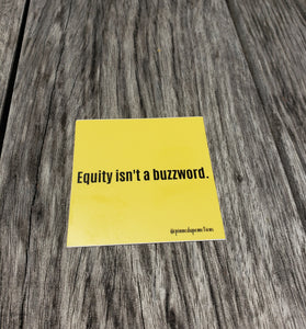 Equity Isn't a Buzzword Sticker