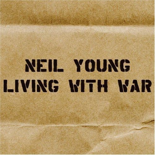Neil Young : Living With War (CD, Album)