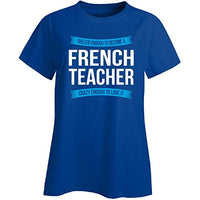Skilled Enough to Become French Teacher Appreciation Gift - Ladies T-Shirt