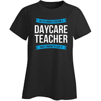 Skilled Enough to Become Daycare Teacher Appreciation Gift - Ladies T-Shirt