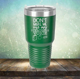 Don't Make Me Use My Teacher Voice - Engraved Tumbler Wine Mug Cup Unique Birthday Gift Graduation Gifts for Men or Women Teacher Professor Teach School High Middle (30 Ring, Green)