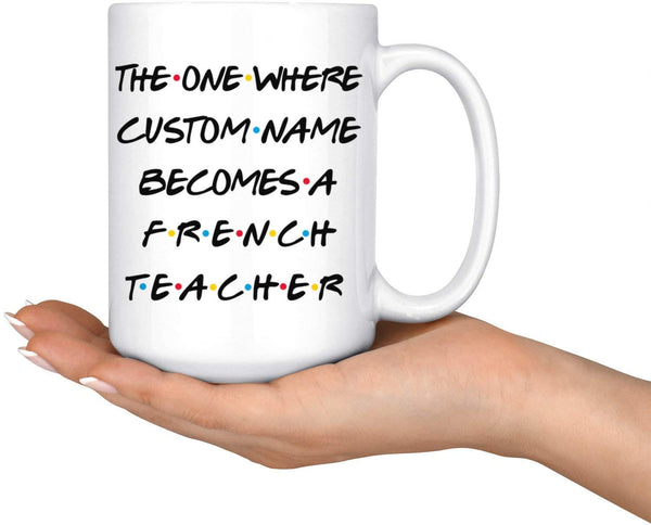 Personalized French Teacher Graduation Mug, Best French Teacher Career Job, Teacher Promotion Present, Appreciation Gift For Men & Women