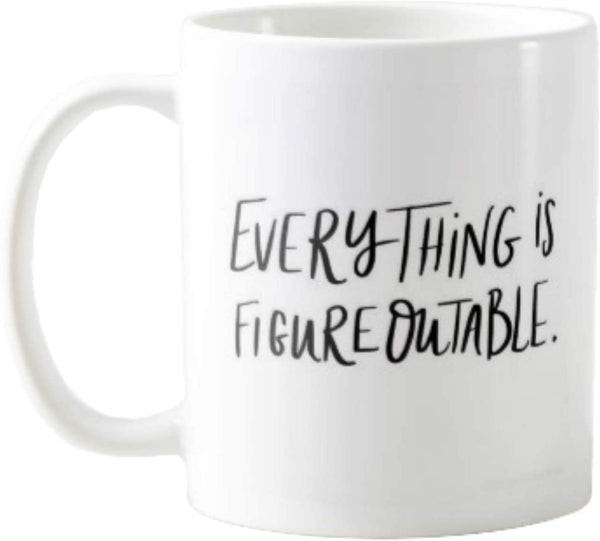 11OZ PREMIUM PORTABLE COFFEE MUGS FUNNY -EVERYTHING IS FIGUREOUTABLE - GIFT IDEAL FOR MEN, WOMEN, MOM, DAD, TEACHER, BROTHER OR SISTER #1795