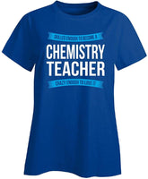 Skilled Enough Chemistry Teacher Appreciation Gift - Ladies T-Shirt