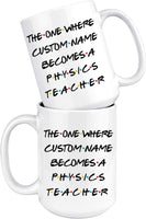 Personalized Physics Teacher Graduation Mug, Physics Teacher Promotion Present, Physics Teacher Career Job, Appreciation Gift Men & Women(11 oz)