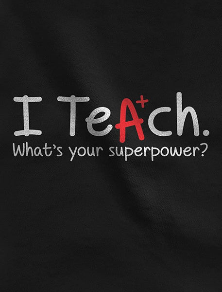 I Teach Whats Your Superpower? Gift for Teacher V Neck Women T-Shirt