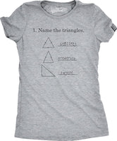 Womens Name The Triangles Funny Math T Shirts Sarcasm Novelty I Love Math Tee Humor