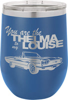 You Are The Thelma To My Louise - 12oz Wine Tumbler - Funny Birthday Valentines Day Gifts for Women, Best Friends Mom Daughter Sister Aunt Her Wife - Ferrido Wine Tumbler with Lid (Purple)