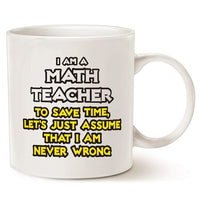 White Christmas Gifts Funny Math Teacher...Assume I Am Never Wrong Coffee Mug Best Christmas Gifts for Teacher Porcelain Cup